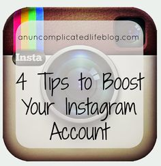 an uncomplicated life blog: 4 Tips To Boost Your Instagram Account