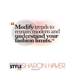 """""""Modify trends to remain modern and understand your fashion limits.""""  For more daily stylist tips + style inspiration, visit: https://focusonstyle.com/styleword/ #fashionquote #styleword"""