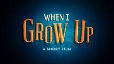 When I Grow Up on Vimeo