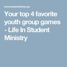 Your top 4 favorite youth group games - Life In Student Ministry