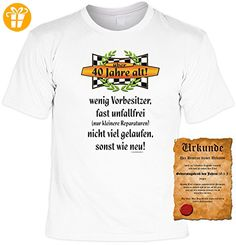 Zum 40.Geburtstag lustiges Geburtstags T-shirt : 40 Jahre alt! wenig Vorbesitzer ... mit Gratis Urkunde !Gr:XXL Fb:weiss - Shirts zum 40 geburtstag (*Partner-Link)