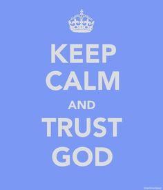 ...Trust God