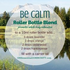 """""""Be Calm"""" roller bottle blend to promote whole body relaxation -- LOVE this!! amazing find! there are tons of great roller bottle blends {and FREE super cute labels} for all kinds of emotions-- calm, focus, grounding, balance, gratitude, happy, energy, comfort, motivation, courage, confidence, cheer, creativity, and more!!"""