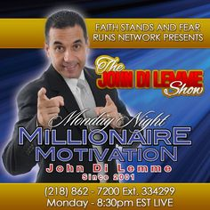 Enjoy the Replay from Tonight's John Di Lemme Show...Watch this video and Discover How You Can Build a Fear-Free Life and Business for Yourself!  http://youtu.be/3ce3mQ4OZOE