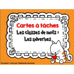 Cartes à tâches: les adverbes French Resources, French Immersion, Speech Therapy Activities, Daily 5, Word Work, Task Cards, Elementary Schools, Bullet Journal, Classroom