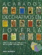 acabados decorativos en joyeria del esmaltado y el grabado a la incrustacion y el granulado-jinks mcgrath-9788415967606