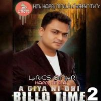 Aa Geya ni Ohi Billo Time 2 Is The Single Track By Singer Happy Manila.Lyrics Of This Song Has Been Penned By Happy Manila & Music Of This Song Has Been Given By Happy Manila.