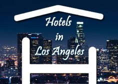 A Brief Guide to Popular Family-Friendly Hotels in Los Angeles