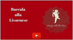 Dining with the Diva | Baccala alla Livornese