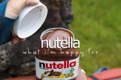 What I'm happy for» Nutella