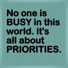 No one is busy in this world, it's all about priorities Great Quotes, Quotes To Live By, Inspirational Quotes, Motivational, Words Quotes, Me Quotes, Sayings, Funny Quotes, Dad Humor
