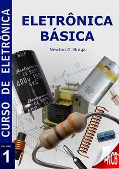 Eletrônica Básica eBook by Newton C. Basic Electrical Wiring, Electrical Projects, Electrical Installation, Electronic Circuit Projects, Electronic Engineering, Electrical Engineering, Electronics Components, Electronics Projects, Electronic Schematics