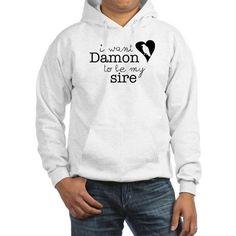 I Want Damon to be My Sire Hooded Sweatshirt