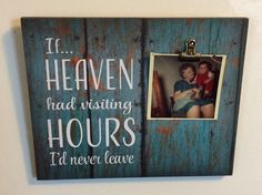If heaven had visiting hours I'd never leave photo clip frame Sympathy Memorial Gift, In Memory Of