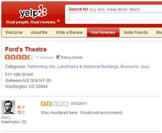 Abe Lincoln would not recommend Ford's Theatre.