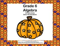 This product has 32 Task Cards to provide practice solving for an unknown in each of the four operations. There are 32 cards for addition, subtraction, multiplication, and division featuring an engaging pumpkin theme. Student Worksheets and Answer Keys IncludedAligned with CCSS.Math.Content.6 EE.B.5.