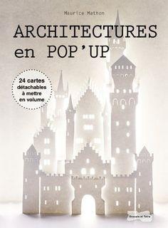 Architecture en pop-up de Maurice MATHON http://www.amazon.fr/dp/2295002303/ref=cm_sw_r_pi_dp_7yAxwb06FRW84