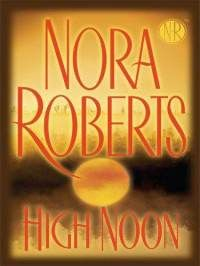 Google Image Result for http://i43.tower.com/images/mm101551338/high-noon-nora-roberts-book-cover-art.jpg
