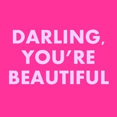 You're Beautiful Pretty In Pink, Pink Love, Hot Pink, Pink Quotes, Me Quotes, Qoutes, Beloved Quotes, Sparkle Quotes, Queen Quotes