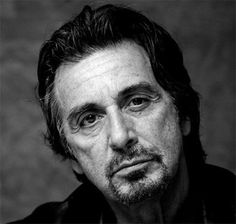 "Alfredo James ""Al"" Pacino - One of those men who looks better the older he gets...  :O)"