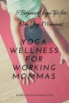 Yoga Beginner Tips for New Yogi Mommas