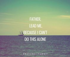 Father lead me...