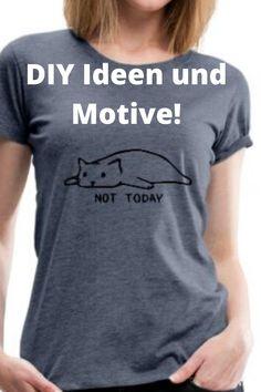 DU bist Katzen Liebhaber? Suchst Lustige Katzen Shirts? T Shirt Sprüche mit Katzen oder eine DIY Idee zum selber machen? Neugierig? Dann findest du Hier das Richtige für Dich! Jetzt klicken! Shirts & Tops, Slogan, Cats, Women, Cat T Shirt, Funny Cats, Gatos, Cat, Kitty