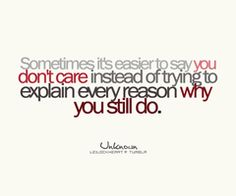 Because you don't care about the reasons..