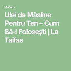 Ulei de Măsline Pentru Ten – Cum Să-l Folosești   La Taifas Beauty, Pandora, Medicine, Home, Beauty Illustration