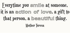 That's why she's Mother Teresa. Brilliant. Love makes the world go 'round.