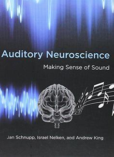 Auditory Neuroscience: Making Sense of Sound by Jan Schnupp. Also available as an ebook, http://search.lib.cam.ac.uk/?itemid=|cambrdgedb|5201997