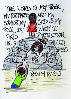 """The Lord is my rock, my fortress and my savior, my God is  my rock, in what find protection. He is my shield, the power that saves me, and my place of safety."" Psalm 18:2-3 (Scripture doodle of encouragement)"