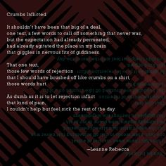 """""""Crumbs Inflicted,"""" a poem about rejection. Read more poetry by Leanne Rebecca at shesinprison.com"""