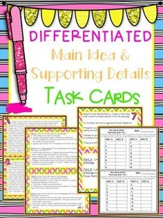 Differentiated Main Idea & Supporting Details Task Cards! Two sets of cards to use with students of all levels! Great for centers, small group instruction, OR for whole class teaching. Expose your students to multiple, multiple choice reasoning, or to open-ended thinking questions! Recording sheet and answer keys included :)!