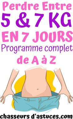PERDRE ENTRE 5 ET 7 KG EN 7 JOURS - PROGRAMME DE A à Z