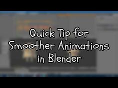 Blender Quick Tip: Smoother Animations