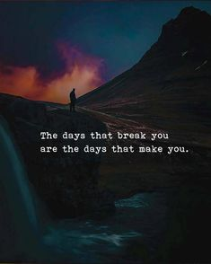 Quotes and Motivation QUOTATION - Image : As the quote says - Description The days that break you. via Sharing is love, sharing is Wisdom Quotes, True Quotes, Motivational Quotes, Inspirational Quotes, Heart Quotes, Quotes Quotes, Daily Quotes, Funny Quotes, Funny Memes