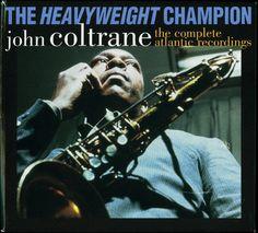 John Coltrane - Heavyweight Champion: Complete Atlantic Recordings [New CD] Boxe Stephen Thomas, Ornette Coleman, Hard Bop, Atlantic Records, Tabu, Motown, Sound Of Music, Album Covers, Cool Things To Buy