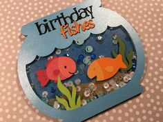 The Electric Poppy: Cricut - 'Birthday Fishes' Shaker Card