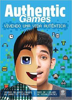 AuthenticGames. Vivendo Uma Vida Autêntica - Livros na Amazon.com.br