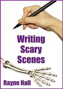 """Writing Scary Scenes"" by Rayne Hall. Guide for authors."