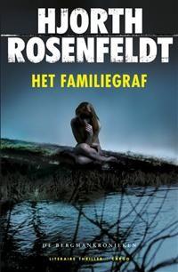 Libris | Het familiegraf / druk 1 | Hjorth Rosenfeldt | 9789023479840 | Literaire thriller