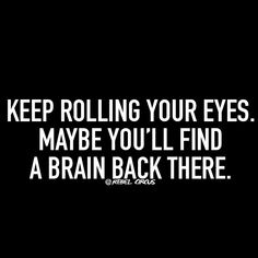 OK, I normally don't pin anything TOO rude... or quite so unscientific (honestly, people, the eyes are technically an extension of the brain...) but sometimes it has to be done
