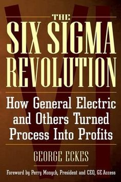 General Electric's Six Sigma Revolution: How General Electric and Others Turned Process Into Profits:Amazon:Books
