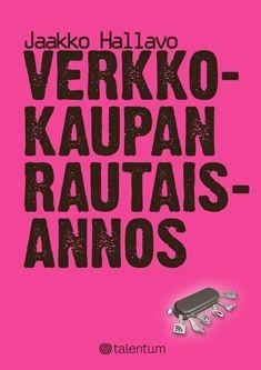 Verkkokaupan Rautaisannos - Jaakko Hallavo. 2013.