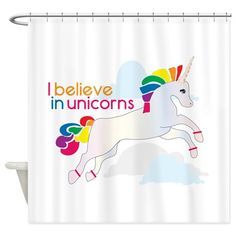 I Believe In Unicorns Shower Curtain on CafePress.com