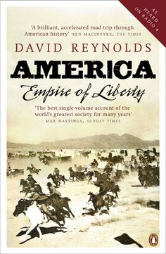 America, Empire of Liberty, A New History by David Reynolds