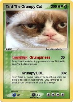 Grumpy Cat as a pokemon card. Lol