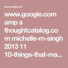 www.google.com amp s thoughtcatalog.com michelle-m-singh 2013 11 10-things-that-make-you-intimidating amp