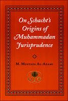 speedyfiles: On Schacht's Origins of Muhammadan Jurisprudence b...